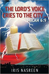 The Lord's Voice Cries to the City: Micah 6:9